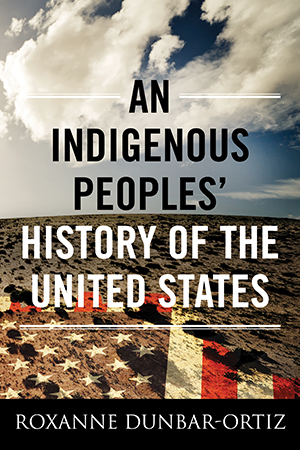 Cover of An Indigenous Peoples' History of the U.S.